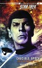 Crucible: Spock : The Fire and the Rose (Star Trek)