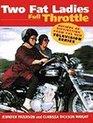 Two Fat Ladies Full Throttle