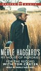 Merle Haggard's My House of Memories  For the Record