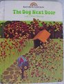 The Dog Next Door and Other Stories Reading 720 Rainbow Edition Level 7