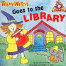 Teeny Witch Goes to the Library (Teeny Witch)