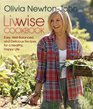 Livwise Cookbook Easy Well-Balanced and Delicious Recipes for a Healthy Happy Life
