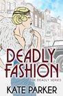 Deadly Fashion (Deadly, Bk 3)