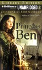 Princess Ben Being a Wholly Truthful Account of her Various Discoveries and Misadventures Recounted to the Best of her Recollection in Four Parts