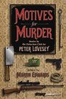 Motives for Murder A Celebration of Peter Lovesey on His 80th Birthday