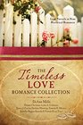 The Timeless Love Romance Collection Love Prevails in Nine Historical Romances
