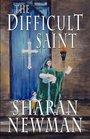 The Difficult Saint