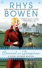 Crowned and Dangerous (Her Royal Spyness, Bk 10)