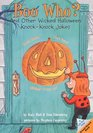 Boo Who? : And Other Wicked Halloween Knock-Knock Jokes (Lift-the-Flap Knock-Knock Book)