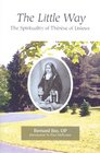 Little Way The Spirituality of Thrse of Lisieux