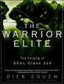 The Warrior Elite The Forging of SEAL Class 228