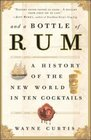 And a Bottle of Rum a History of the World in Ten Cocktails