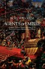 Agents of Empire Knights Corsairs Jesuits and Spies in the 16th Century Mediterranean World