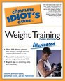 The Complete Idiot's Guide to Weight Training Illustrated 3rd Edition