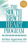 The South Beach Heart Program The 4-Step Plan that Can Save Your Life