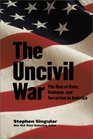 The Uncivil War The Rise of Hate Violence and Terrorism in America