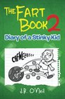 The Fart Book 2: Diary of a Stinky Kid (The Disgusting Adventures of Milo Snotrocket) (Volume 12)