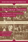 The Group Theatre Passion Politics and Performance in the Depression Era