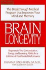 Brain Longevity : The Breakthrough Medical Program that Improves Your Mind and Memory, Regenerate Your Concentration, Energy, and Learning Ability for a Lifetime of Pea (Cassette (1 Hr).)