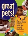 Great Pets An Extraordinary Guide to Usual and Unusal Family Pets