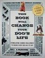This Book Will Change Your Dog's Life: Stimulating Canine Challenges to Ensure Every Dog Has Its Day