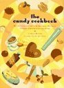 The Candy Cookbook: Recipes for Spectacular Truffles, Brittles, Toffees, Chocolates, and More