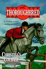 Christina's Courage (Thoroughbred, Bk 27)