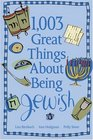 1003 Great Things About Being Jewish