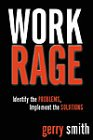 Work Rage Identify the Problems Implement the Solutions