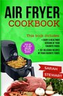 Air Fryer Cookbook Enjoy a Healthier Version of Your Favorite Foods 101 Delicious Recipes of your Favorite Foods
