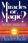 Miracles or Magic