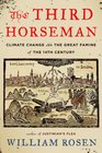 The Third Horseman Climate Change and the Great Famine of the 14th Century