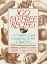 500 Fat-Free Recipes : A Complete Guide to Reducing the Fat in Your Diet