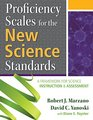 Proficiency Scales for the New Science Standards A Framework for Science Instruction and Assessment