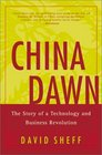 China Dawn The Story of a Technology and Business Revolution