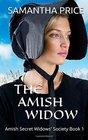 The Amish Widow (Amish Secret Widows' Society) (Volume 1)