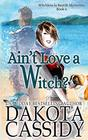 Ain't Love a Witch? (Witchless in Seattle Mysteries)
