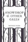 Snowdrop  Other Tales