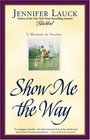 Show Me the Way  A Memoir in Stories