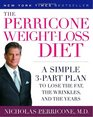 The Perricone Weight-Loss Diet A Simple 3-Part Plan to Lose the Fat the Wrinkles and the Years