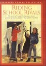 Riding School Rivals The Story of a Majestic Lipizzan Horse and the Girls Who Fight for the Right to Ride Him