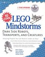 10 Cool LEGO Mindstorms: Dark Side Robots, Transports, and Creatures: Amazing Projects You Can Build in Under an Hour