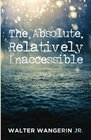 The Absolute Relatively Inaccessible