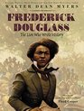 Frederick Douglass The Lion Who Wrote History