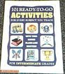 101 Ready-To-Go Activities For Every Subject You Teach: Intermediate Grades