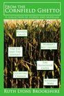 From the Cornfield Ghetto: A collection of stories and novellas