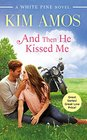 And Then He Kissed Me (White Pine, Bk 2)