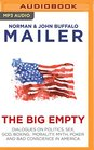 The Big Empty Dialogues on Politics Sex God Boxing Morality Myth Poker and Bad Conscience in America