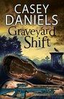 Graveyard Shift A paranormal mystery