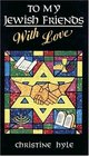 To My Jewish Friends With Love 10 Copies